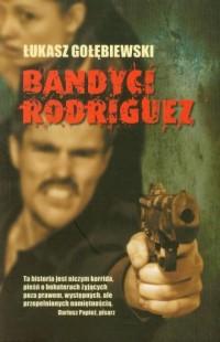 Bandyci Rodriguez - okładka książki