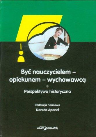 Być nauczycielem - opiekunem - - okładka książki