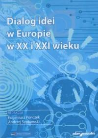 Dialog idei w Europie w XX i XXI wieku. Wolność - pokój - demokracja - kultura - okładka książki
