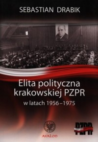 Elita polityczna krakowskiej PZPR - okładka książki