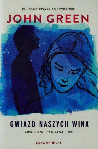 Gwiazd naszych wina - okładka książki