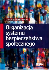Organizacja systemu bezpieczeństwa - okładka książki