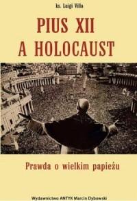 Pius XII a Holocaust. Prawda o - okładka książki