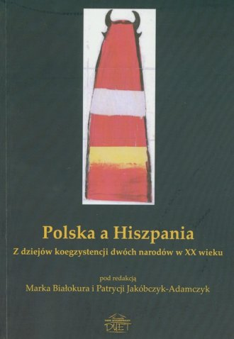 Polska a Hiszpania. Z dziejów koegzystencji - okładka książki
