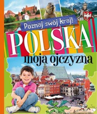 Poznaj swój kraj. Polska moja ojczyzna - okładka książki