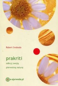 Prakriti. Odkryj swoją pierwotną naturę - okładka książki