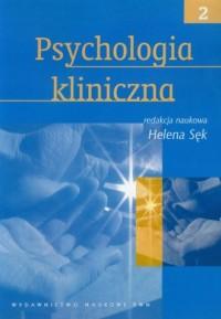 Psychologia kliniczna. Tom 2 - - okładka książki