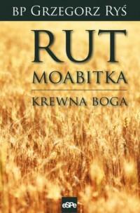 Rut Moabitka. Krewna Boga - bp - okładka książki