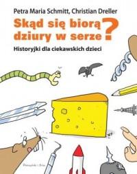 Skąd się biorą dziury w serze? Historyjki dla ciekawskich dzieci - okładka książki