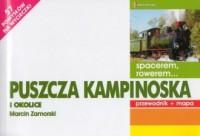 Spacerem rowerem... Puszcza Kampinoska i okolice. Przewodnik mapa - okładka książki