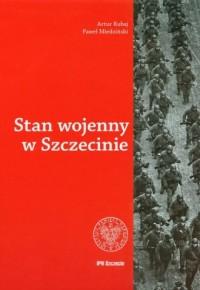 Stan wojenny w Szczecinie - okładka książki