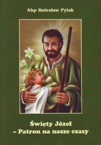 Święty Józef - Patron na nasze czasy - okładka książki