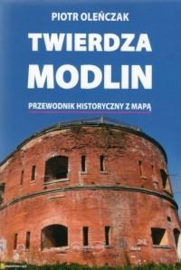 Twierdza Modlin. Przewodnik historyczny z mapą - okładka książki