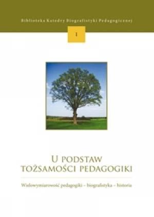 U podstaw tożsamości pedagogiki. - okładka książki