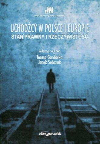 Uchodźcy w Polsce i Europie. Stan - okładka książki