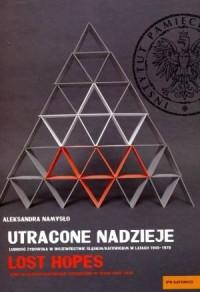 Utracone nadzieje. Ludność żydowska w województwie śląskim katowickim w latach 1945-1970 - okładka książki