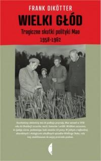 okładka książki - Wielki głód. Tragiczne skutki polityki