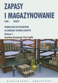 Zapasy i magazynowanie. Tom 1. Zapasy. Podręcznik do kształcenia w zawodzie technik logistyk - okładka książki