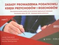 Zasady prowadzenia podatkowej księgi przychodów i rozchodów 2013 cz. 1 - okładka książki