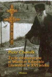 Życie monastyczne w Wielkim Księstwie - okładka książki