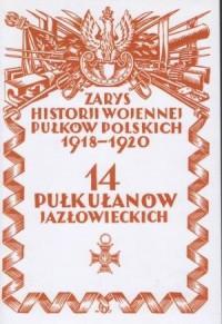 14 Pułk Ułanów Jazłowieckich. Zarys - okładka książki