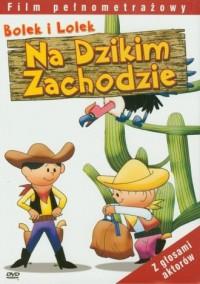 Bolek i Lolek na Dzikim Zachodzie (DVD) - okładka filmu