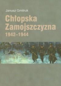 Chłopska Zamojszczyzna 1942-1944 - okładka książki