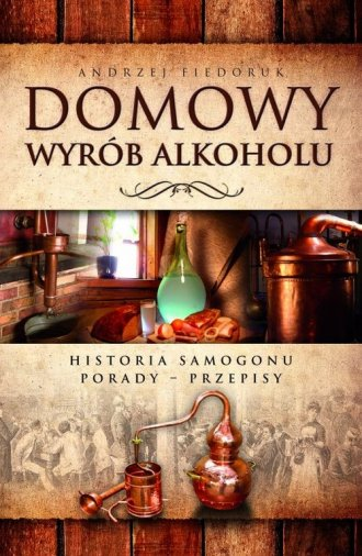 Domowy wyrób alkoholu. Historia - okładka książki