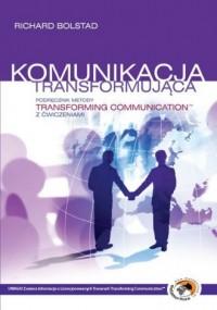 Komunikacja transformująca. Podręcznik metody. Transforming Communication z ćwiczeniami - okładka książki