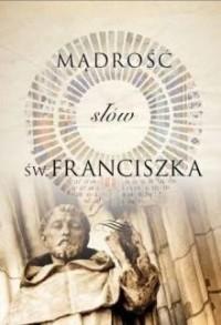 Mądrość słów św. Franciszka - okładka książki