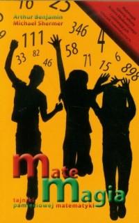 Matemagia. Tajniki pamięciowej matematyki - okładka książki