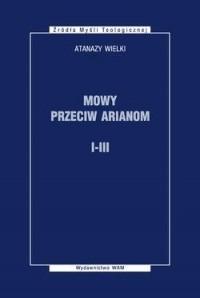 Mowy przeciw Arianom I-III. Źródła - okładka książki