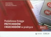 Podatkowa księga przychodów i rozchodów w praktyce 2013 - okładka książki