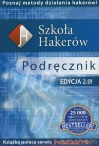 Szkoła hakerów. Podręcznik. Edycja 2.0 (+ CD) - okładka książki