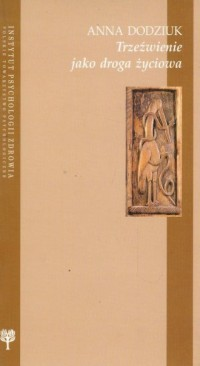 Trzeźwienie jako droga życiowa - okładka książki