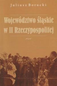Województwo śląskie w II Rzeczypospolitej - okładka książki