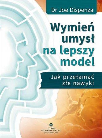 Wymień umysł na lepszy model - okładka książki