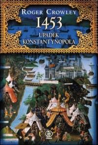 1453. Upadek Konstantynopola - okładka książki