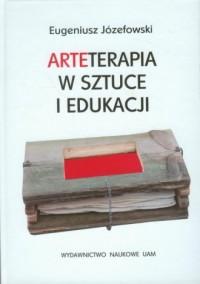 Arteterapia w sztuce i edukacji - okładka książki