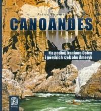Canoandes. Na podbój kanionu Colca i górskich rzek obu Ameryk - okładka książki
