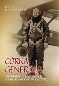 Córka Generała. Opowieść o lotniczce - okładka książki