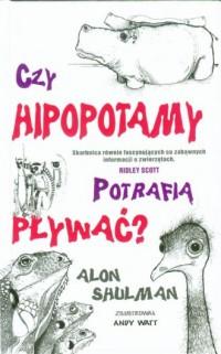 Czy hipopotamy potrafią pływać? - okładka książki
