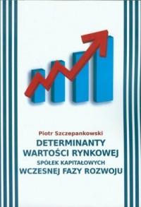 Determinanty wartości rynkowej spółek kapitałowych wczesnej fazy rozwoju - okładka książki
