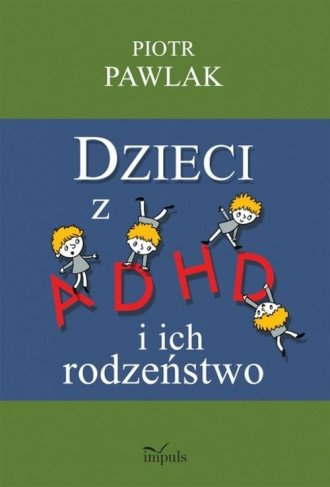 Dzieci z ADHD i ich rodzeństwo. - okładka książki