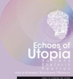 Echoes of Utopia. Notions, Rhetoric, - okładka książki