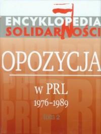 Encyklopedia Solidarności. Tom 2. Opozycja w PRL 1976-1989 - okładka książki