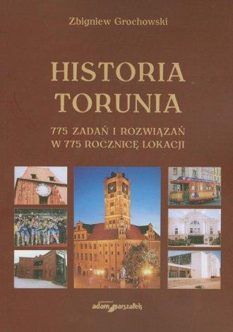 Historia Torunia. 775 zadań i rozwiązań - okładka książki