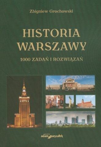 Historia Warszawy. 1000 zadań i - okładka książki