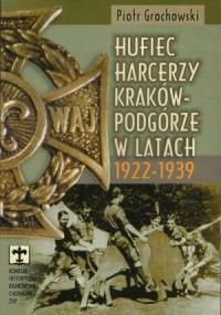 Hufiec harcerzy Kraków-Podgórze w latach 1922-1939 - okładka książki