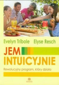 Jem intuicyjnie. Rewolucyjny program, który działa - okładka książki